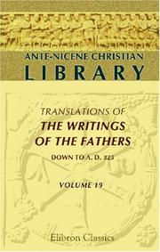 Cover of: Ante-Nicene Christian Library: Translations of the Writings of the Fathers down to A.D. 325. Volume 19: The Seven books of Arnobius adversus Gentes