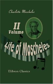 Cover of: Life of Moscheles | Charlotte Moscheles