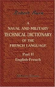 Cover of: A Naval and Military Technical Dictionary of the French Language