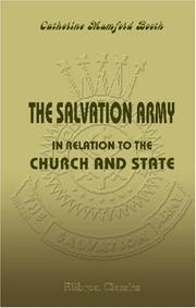 Cover of: The Salvation Army in relation to the church and state: and other addresses delivered at Cannon Street Hotel, City