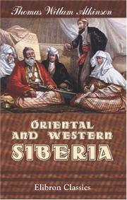 Oriental and western Siberia by Thomas Witlam Atkinson