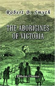 Cover of: The Aborigines of Victoria | R. Brough Smyth