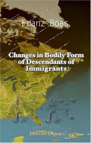 Cover of: Changes in bodily form of descendants of immigrants
