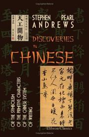 Cover of: Discoveries in Chinese or the Symbolism of the Primitive Characters of the Chinese System of Writing | Stephen Pearl Andrews