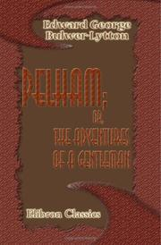Cover of: Pelham; or, The Adventures of a Gentleman