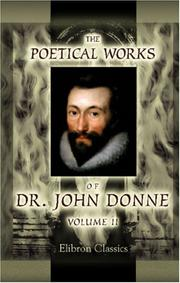 Cover of: The Poetical Works of Dr. John Donne