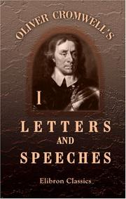 Cover of: Oliver Cromwell\'s Letters and Speeches, with Elucidations by Thomas Carlyle