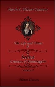 Cover of: The Life and Times of Selina, Countess of Huntingdon | Aaron C. Hobart Seymour
