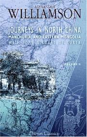 Cover of: Journeys in North China, Manchuria, and Eastern Mongolia; with Some Account of Corea
