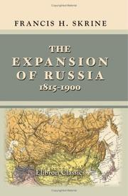 Cover of: The Expansion of Russia 1815-1900 | Francis Henry Bennett Skrine