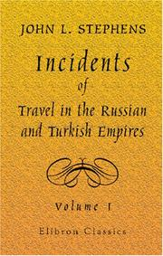 Cover of: Incidents of Travel in the Russian and Turkish Empires: Volume 1