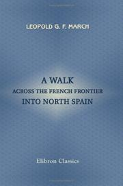 Cover of: A Walk across the French Frontier into North Spain
