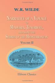 Cover of: Narrative of a Voyage to Madeira, Teneriffe, and along the Shores of the Mediterranean | William Robert Wills Wilde