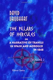 Cover of: The Pillars of Hercules; or, a Narrative of Travels in Spain and Morocco in 1848 | David Urquhart