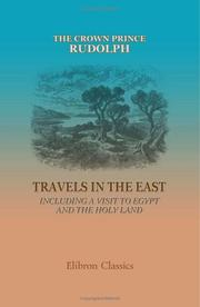 Cover of: Travels in the East: Including a Visit to Egypt and the Holy Land