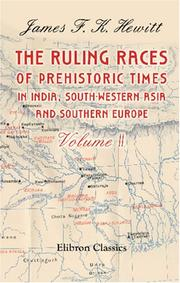 Cover of: The Ruling Races of Prehistoric Times in India, South-Western Asia, and Southern Europe