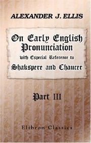 Cover of: On Early English Pronunciation, with Especial Reference to Shakspere and Chaucer | Alexander John Ellis