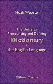Cover of: The Universal Pronouncing and Defining Dictionary of the English Language