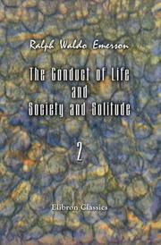 Cover of: The conduct of life, and Society and solitude