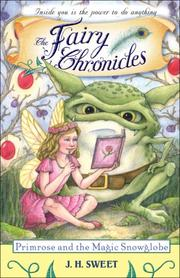 Cover of: Primrose and the Magic Snowglobe (Fairy Chronicles) | J.H. Sweet