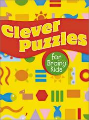 Cover of: Clever Puzzles for Brainy Kids | Inc. Sterling Publishing Co.