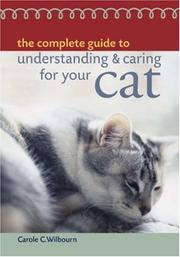 Cover of: The Complete Guide to Understanding & Caring for Your Cat (Complete Guide to)