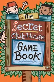 Cover of: The Secret Clubhouse Game Book