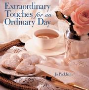 Cover of: Extraordinary Touches for an Ordinary Day | Jo Packham