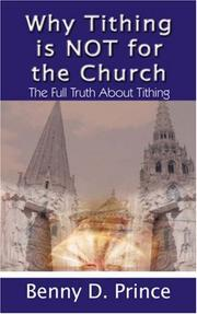 Cover of: Why Tithing is NOT for the Church