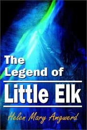 Cover of: The Legend of Little Elk | Helen Mary Amgwerd