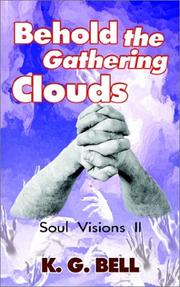 Cover of: Behold the Gathering Clouds | K. G. Bell