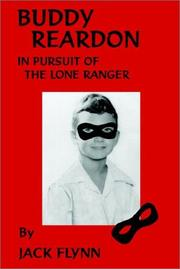 Cover of: Buddy Reardon in Pursuit of the Lone Ranger | Jack Flynn