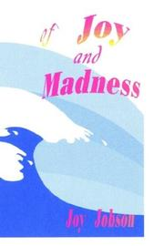 Cover of: Of Joy and Madness | Joy Jobson