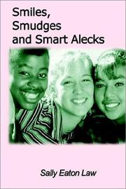 Cover of: Smiles, Smudges and Smart Alecks | Sally Eaton Law
