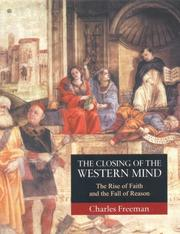 Cover of: The Closing of the Western Mind: The Rise of Faith and the Fall of Reason