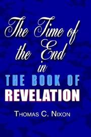 Cover of: The Time in the End in the Book of Revelation | Thomas C. Nixon