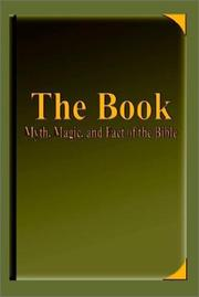 Cover of: The Book-Myth, Magic, and Fact of the Bible