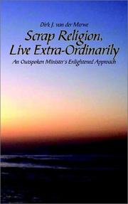 Cover of: Scrap Religion, Live Extra-Ordinarily | Dirk J. Van Der Merwe