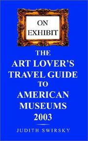 Cover of: On Exhibit the Art Lovers Travel Guide to American Museums 2003 (On Exhibit) | Judith Swirsky