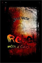 Cover of: Rebel With a Cause | Paul Victor