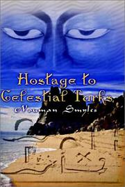 Cover of: Hostage to Celestial Turks | Nouman Smyles