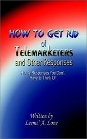 Cover of: How to Get Rid of Telemarketers and Other Responses