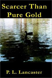 Cover of: Scarcer Than Pure Gold | P. L. Lancaster