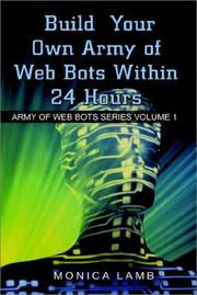 Cover of: Build Your Own Army of Web Bots Within 24 Hours (Army of Web Bots Series, 1)