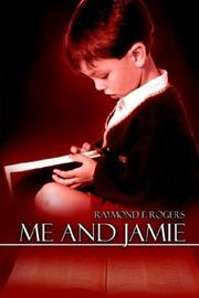 Cover of: Me and Jamie | Raymond F. Rogers