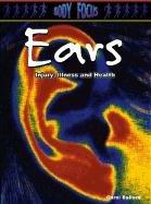 Cover of: Ears: Injury, Illness and Health (Body Focus.)