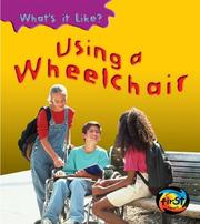 Cover of: Using A Wheelchair | Angela Royston