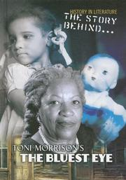 Cover of: The Story Behind Toni Morrison's the Bluest Eye (History in Literature)