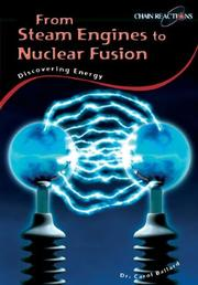 Cover of: From Steam Engines to Nuclear Fusion: Discovering Energy (Chain Reactions)