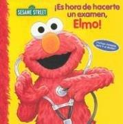 Cover of: Es Hora de Hacerte un Examen, Elmo!